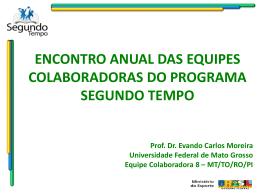 Programa Segundo Tempo e Programa Mais Educação