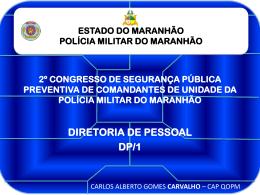 APRESENTAÇÃO DP1 - Polícia Militar do Maranhão.