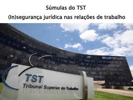 Súmulas do TST: a (in)segurança Jurídica nas Relações de Trabalho