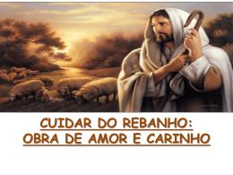 CUIDAR DO REBANHO: OBRA DE AMOR E
