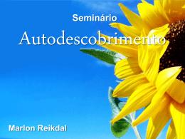 Autodescobrimento – Campo Grande - Centro Espírita Discípulos de