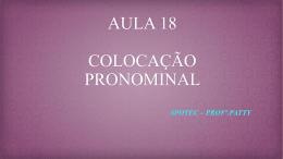 AULA 18 - COLOCAÇÃO PRONOMINAL