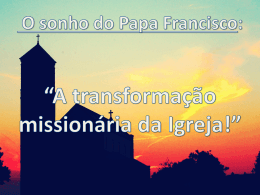O sonho do Papa Francisco