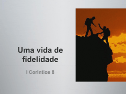 Uma vida de fidelidade I Corintios 8