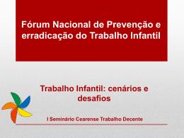 Fórum Nacional de Prevenção e erradicação do Trabalho Infantil