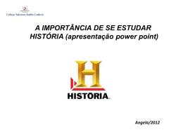 A IMPORTÂNCIA DE SE ESTUDAR HISTÓRIA