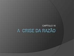 CAP 16 A CRISE DA RAZÃO