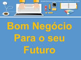 """Afiliados - BOM NEGÓ""""CIO para seu Futuro"""