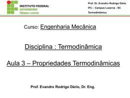 Termodinâmica – Aulas 3, 4 e 5 – Propriedades Termodinâmicas