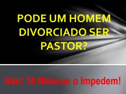 Pode um Homem Divorciado ser Pastor? O divórcio é uma ameaça