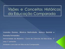 Visões e Conceitos Históricos da Educação Comparada