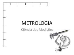 metrologia - Curso Superior de Tecnologia em Gestão da Qualidade