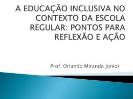 a educação inclusiva no contexto da escola regular: pontos para