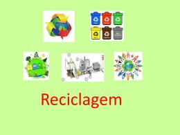 Reciclagem (trabalho elaborado pelos alunos)