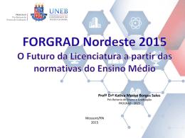 FORGRAD Nordeste 2015 O Futuro da Licenciatura a partir