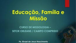 6o. Encontro – Educação, família e Missão