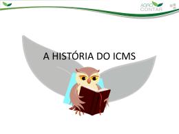 Apresentacao Historia do ICMS – Luana