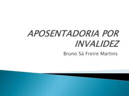 Aposentadoria por Invalidez - Bruno Sá Freire Martins