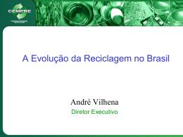A Evolução da Reciclagem no Brasil - CEMPRE