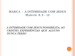 A RECOMPENSA PELA INTIMIDADE COM JESUS * Mc 9