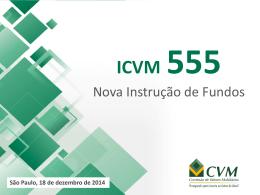 Apresentação Instrução CVM 555 (Nova 409)