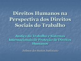 Direitos Humanos na Perspectiva dos Direitos Sociais do Trabalho
