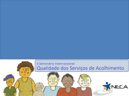 e das Orientações Técnicas para os serviços de acolhimento (2009)