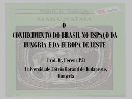 o conhecimento do brasil na hungria e na europa de leste