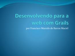 Desenvolvendo para a web com Grails