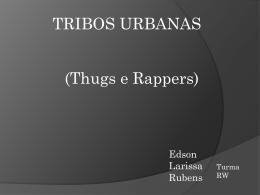 trabalho entregue do grupo thugs e rappers