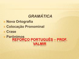 Reforço Português * Prof. Valmir