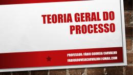 Teoria Geral do Processo - Ferreira e Carvalho Advogados