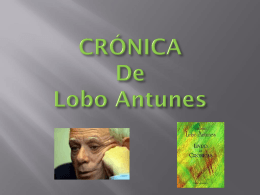 power point cronica lobo Antunes (grupo)
