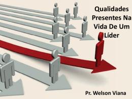Qualidades Presentes Na Vida De Um Líder Pr