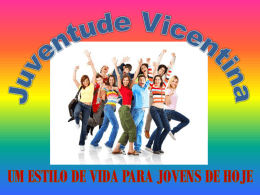 Juventude Vicentina estilo de vida para os jovens de hoje