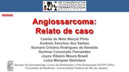 Angiossarcoma: Relato de caso