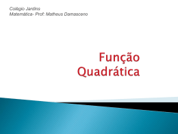 Função do 2° grau ou Função Quadrática