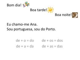Eu chamo-me Helena. Sou portuguesa, sou do Porto.