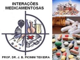 INTERAÇÕES MEDICAMENTOSAS PROF. DR. J. B. PICININI
