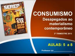 CONSUMISMO: Desapegados ao Materialismo