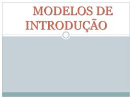 MODELOS DE INTRODUÇÃO
