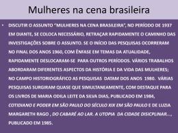 Mulheres na cena brasileira.