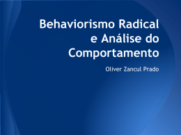 Behaviorismo Radical e Análise do Comportamento