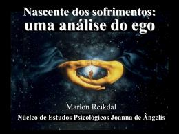 1) Nascente dos sofrimentos - uma análise do ego