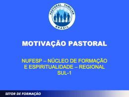 MOTIVAÇÃO PASTORAL - Pastoral Familiar do Regional Sul-1