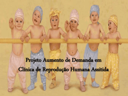 Projeto Aumento de Demanda em Clínica de Reprodução Humana