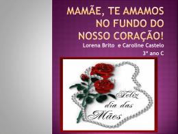 Mamãe te amamos no fundo do nosso coração