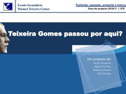 Apresentação PP - Teixeira Gomes passou por aqui