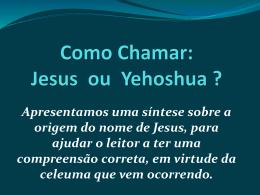 Como Chamar Jesus ou Yeshua?
