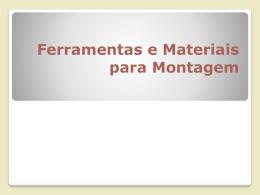 Ferramentas e Materiais para Montagem 2